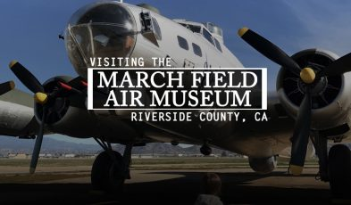 visiting march field air museum