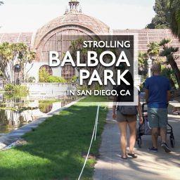 Strolling Balboa Park in San Diego, CA