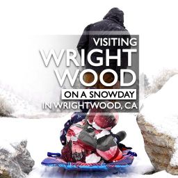 Having a Wrightwood Snow Day in Wightwood, CA
